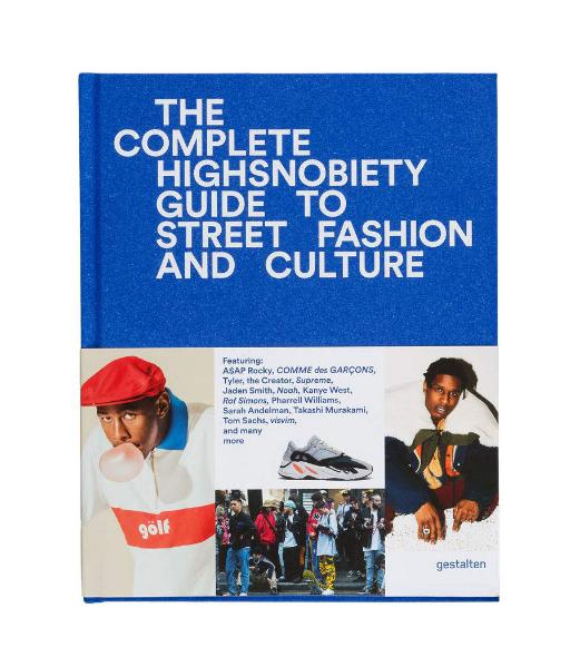 The Complete Highsnobiety Guide to Street Fashion and Culture for men